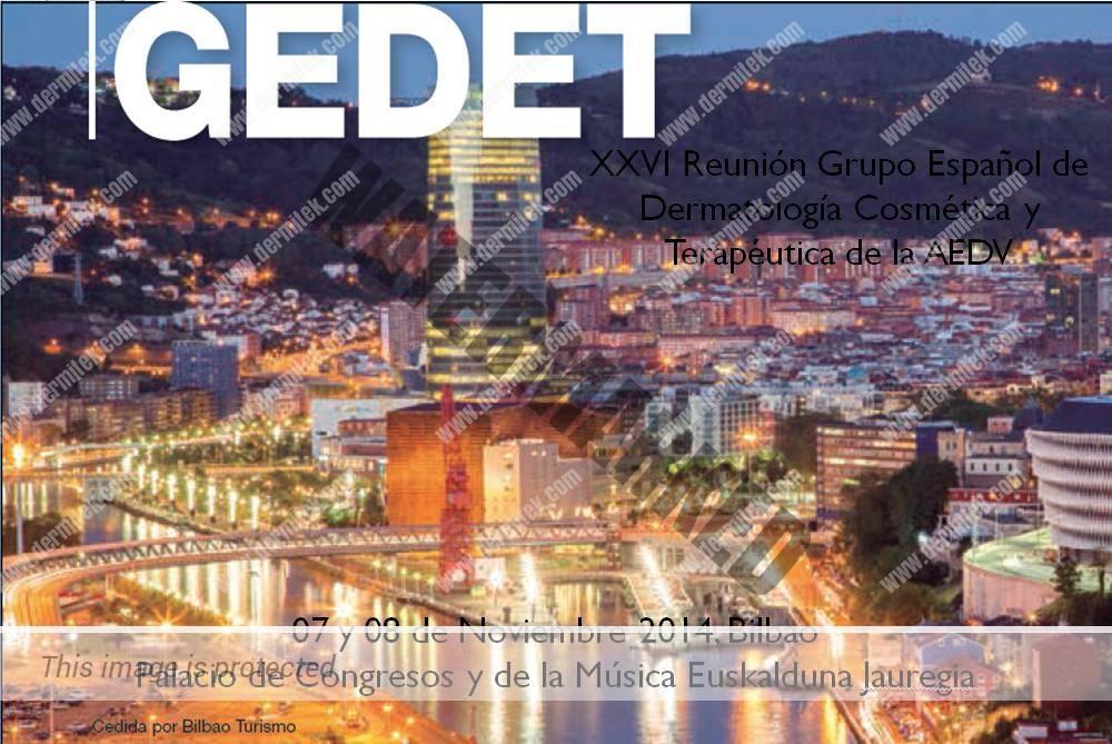XXVI Reunión GEDET (Grupo Español de Dermatología Estética y Terapéutica)